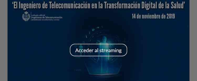 El Ingeniero de Telecomunciación en la Transformación Digital de la Salud