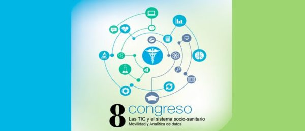 """8º Congreso """"Las TIC y el sistema sociosanitario. Movilidad y analítica de datos»"""